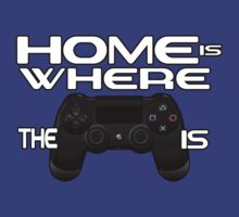 Home Is Where The Controller Is (PS4) by dawnatia