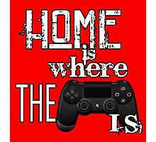 Home Is Where The Controller Is (PS4) Photographic Print