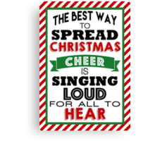 The Best Way to Spread Christmas Cheer! Canvas Print