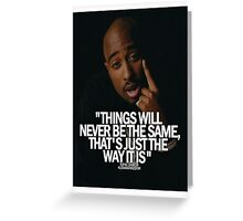 "2Pac ""Things Will...."" Tumblr Quote  Greeting Card"
