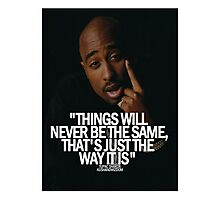 "2Pac ""Things Will...."" Tumblr Quote  Photographic Print"