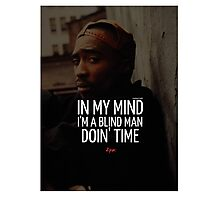 "2Pac ""In My Mind"" Quote by Tumblr Photographic Print"