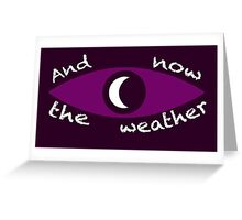 Night Vale Weather Greeting Card