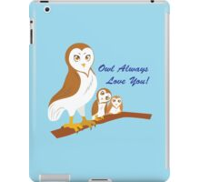 Owl Always Love You! iPad Case/Skin