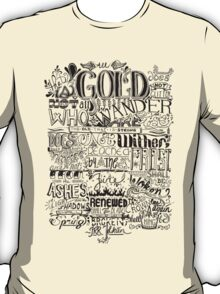 All That is Gold does not Glitter T-Shirt
