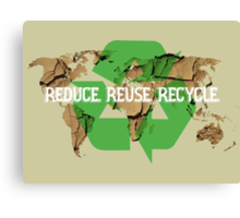 Reduce. Reuse. Recycle. Canvas Print