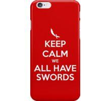 KEEP CALM - We All Have Swords // Aladdin iPhone Case/Skin
