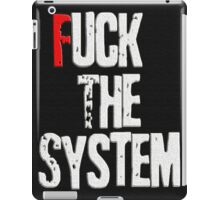 Fuck The System Affordable Art Print For Online Shopping iPad Case/Skin