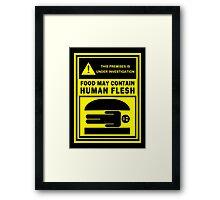 Food May Contain Human Flesh Framed Print