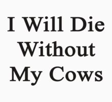 I Will Die Without My Cows  by supernova23