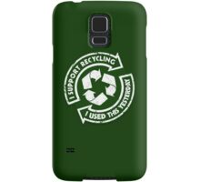 I support recycling Samsung Galaxy Case/Skin