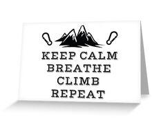 Rock Climbing Be Calm Breathe Climb Repeat Greeting Card