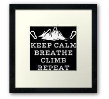 Rock Climbing Keep Calm Breathe Climb Repeat Framed Print