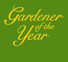 Gardener of the Year (Yellow) by theshirtshops