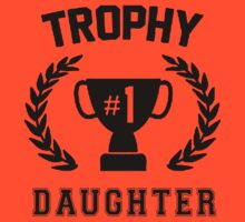 TROPHY NUMBER 1 DAUGHTER by awesomegift