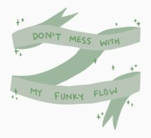 Don't Mess With My Funky Flow - Version 4 by Adrian Sandersfeld