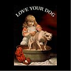 LoveYourDog1 by Lydia Marano
