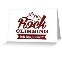 Rock Climbing For The Journey Greeting Card