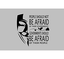 Governments Be Afraid Photographic Print
