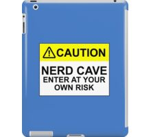 CAUTION: NERD CAVE, ENTER AT YOUR OWN RISK iPad Case/Skin