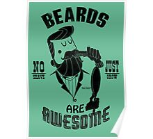 Beards are Awesome black Poster