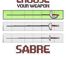 Choose your weapon - Sabre by ruavel