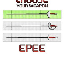 Choose your weapon - Epee by ruavel