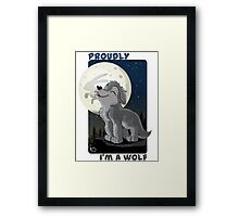 Proudly I'm a wolf Framed Print