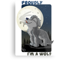 Proudly I'm a wolf Metal Print