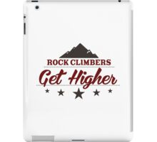 Rock Climbers Get Higher iPad Case/Skin