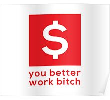 You Better Work Bitch! III Poster
