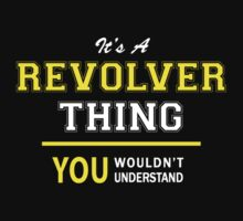 It's A REVOLVER thing, you wouldn't understand !! by satro