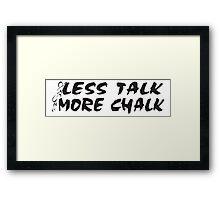 Rock Climbing Less Talk More Chalk Framed Print