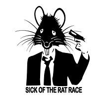 SICK OF THE RAT RACE by JamesChetwald