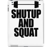 Shut Up And Squat [Black] iPad Case/Skin
