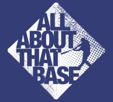 All about that base 2 by jerbing33