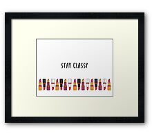 Stay Classy. Framed Print