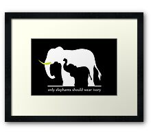 Only Elephants Should Wear Ivory Framed Print