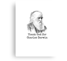Thank God for Charles Darwin Canvas Print