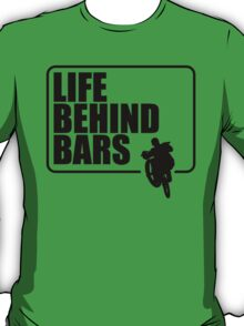 Life Behind Bars 1 T-Shirt