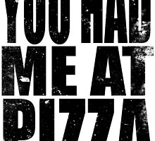 You Had Me At Pizza (BLACK) by Penelope Barbalios