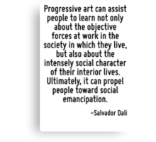 Progressive art can assist people to learn not only about the objective forces at work in the society in which they live, but also about the intensely social character of their interior lives. Ultima Canvas Print