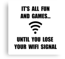 Lose Your WiFi Canvas Print