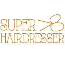 Super hairdresser Photographic Print