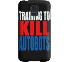 Training to KILL AUTOBOTS Samsung Galaxy Case/Skin