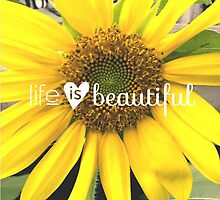 Life is beautiful by shelleebean