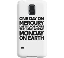 One day on mercury lasts 1,408 hours The same as one Monday on Earth Samsung Galaxy Case/Skin