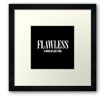 Flawless (I Woke Up Like This) Framed Print