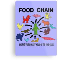 FOOD CHAIN Metal Print