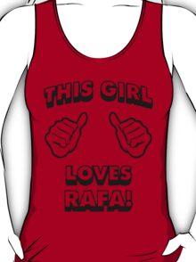 Girls love Rafa Nadal T-Shirt